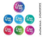 1 day to go   glossy labels or... | Shutterstock .eps vector #1456909595
