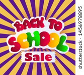 back to school colorful banner. ... | Shutterstock .eps vector #1456978895
