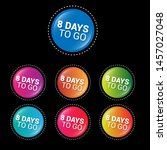 8 days to go   glossy labels or ... | Shutterstock .eps vector #1457027048