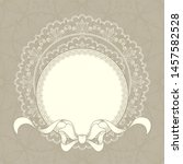 vintage background with lace... | Shutterstock .eps vector #1457582528