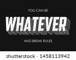 whatever slogan for t shirt.... | Shutterstock .eps vector #1458113942
