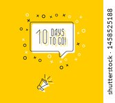 megaphone and phrase '10 days... | Shutterstock .eps vector #1458525188