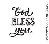 god bless you   handwritten... | Shutterstock .eps vector #1458708602