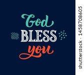 god bless you   handwritten... | Shutterstock .eps vector #1458708605