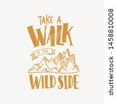 take a walk to the wild side... | Shutterstock .eps vector #1458810008