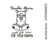 teacher llama ain't got time...   Shutterstock .eps vector #1459688825
