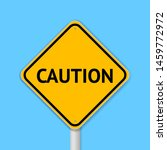 caution yellow sign isolated on ... | Shutterstock .eps vector #1459772972