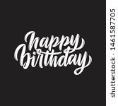 happy birthday custom hand...   Shutterstock .eps vector #1461587705