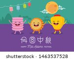 vector mooncakes and lanterns... | Shutterstock .eps vector #1463537528