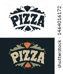 pizza handwritten lettering....   Shutterstock .eps vector #1464016172
