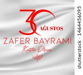 30 august zafer bayrami victory ... | Shutterstock .eps vector #1464456095
