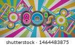 80s party illustration banner....   Shutterstock . vector #1464483875