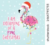 i am dreaming of a pink... | Shutterstock .eps vector #1464795755