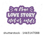 a true love story never ends... | Shutterstock .eps vector #1465147088