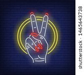 peace gesture neon sign. two... | Shutterstock .eps vector #1465643738