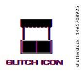 kiosk icon flat. simple... | Shutterstock .eps vector #1465708925