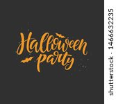 halloween party brush lettering.... | Shutterstock . vector #1466632235