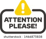 attention please  important... | Shutterstock .eps vector #1466875838