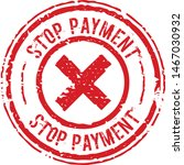 stop payment sign on white... | Shutterstock .eps vector #1467030932