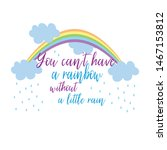 you can't have a rainbow...   Shutterstock .eps vector #1467153812
