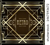 art deco vintage patterns and... | Shutterstock .eps vector #1467593672