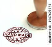handmade stamp means products... | Shutterstock . vector #1467605978