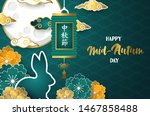 happy mid autumn festival... | Shutterstock .eps vector #1467858488