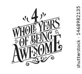 4 whole years of being awesome  ... | Shutterstock .eps vector #1468982135