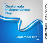 happy republic of guatemala...   Shutterstock .eps vector #1469700992