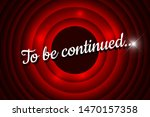 To Be Continued Handwrite Titl...