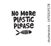 no more plastic please grunge...   Shutterstock .eps vector #1470319178