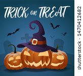trick or treat calligraphy with ... | Shutterstock .eps vector #1470412682