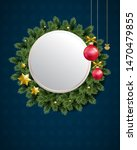 christmas composition of wreath ... | Shutterstock . vector #1470479855