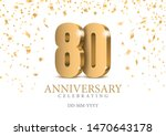 anniversary 80. gold 3d numbers.... | Shutterstock .eps vector #1470643178