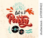 let's party   quote with...   Shutterstock .eps vector #1470939422