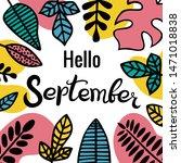 hello september. lettering. the ... | Shutterstock .eps vector #1471018838