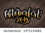 happy oktoberfest 2019 in... | Shutterstock .eps vector #1471114682