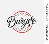 burger hand written lettering... | Shutterstock .eps vector #1471564442