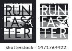 run faster t shirt design.... | Shutterstock .eps vector #1471764422