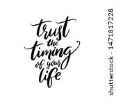 trust the timing of your life.... | Shutterstock .eps vector #1471817228