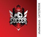 soccer football badge black red ... | Shutterstock .eps vector #1472290508