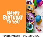 happy birthday greeting card... | Shutterstock .eps vector #1472399222