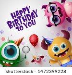 happy birthday greeting card... | Shutterstock .eps vector #1472399228