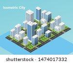 isometric urban megalopolis top ... | Shutterstock .eps vector #1474017332
