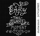 enjoy this sweet moment  doodle   Shutterstock .eps vector #1474169885