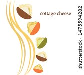 fresh cottage cheese  dairy... | Shutterstock .eps vector #1475594282