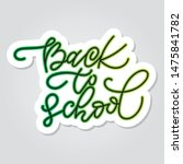 back to school lettering. hand... | Shutterstock .eps vector #1475841782