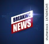 breaking news background  world ...   Shutterstock . vector #1476045245