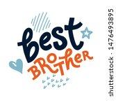 lettering best brother for... | Shutterstock .eps vector #1476493895
