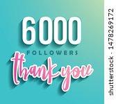 6000 followers thank you  ... | Shutterstock .eps vector #1478269172